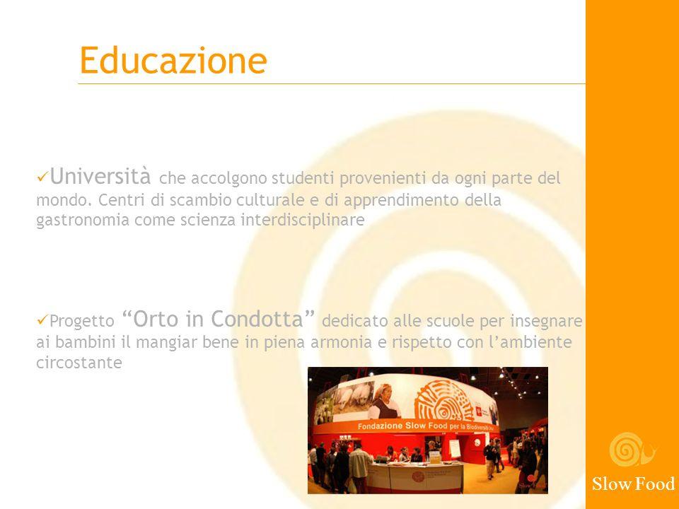 Slow Food Educazione Università che accolgono studenti provenienti da ogni parte del mondo. Centri di scambio culturale e di apprendimento della gastr