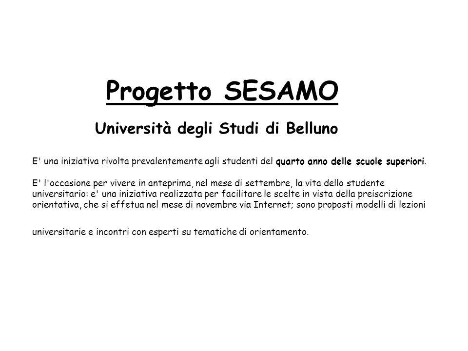Progetto SESAMO E una iniziativa rivolta prevalentemente agli studenti del quarto anno delle scuole superiori.