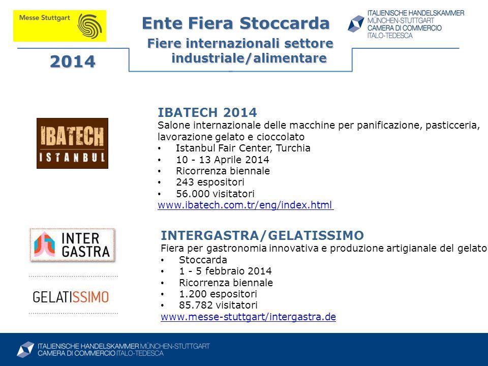 Ente Fiera Stoccarda Fiere internazionali settore industriale/alimentare 2014 INTERGASTRA/GELATISSIMO Fiera per gastronomia innovativa e produzione ar