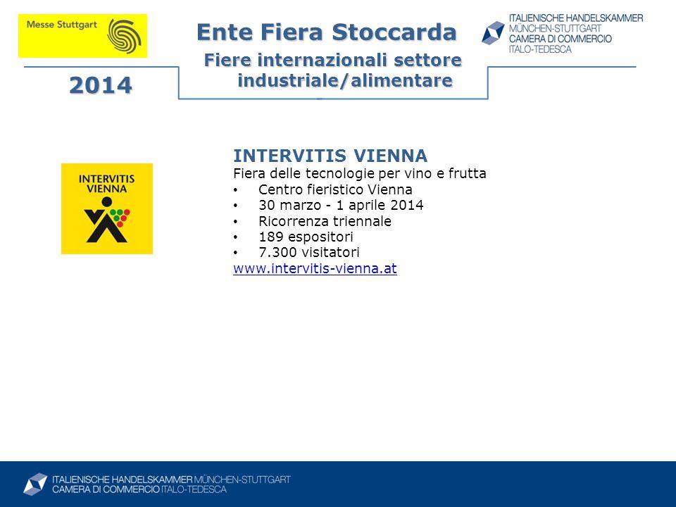 Ente Fiera Stoccarda Fiere internazionali settore industriale/alimentare 2014 INTERVITIS VIENNA Fiera delle tecnologie per vino e frutta Centro fieris