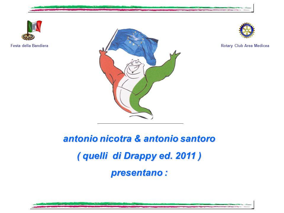 Festa della Bandiera 2012 Firenze – Salone dei Cinquecento, 7 gennaio 2012 Ministoria del Tricolore di Antonio Santoro Rotary Club Area MediceaFesta della Bandiera con la collaborazione di A.