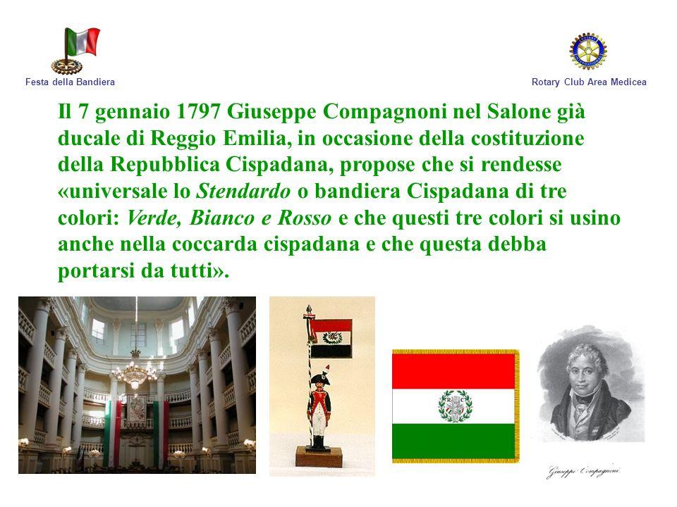 Rotary Club Area MediceaFesta della Bandiera Il 7 gennaio 1797 Giuseppe Compagnoni nel Salone già ducale di Reggio Emilia, in occasione della costituz