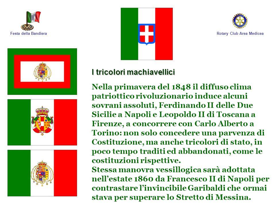 Rotary Club Area MediceaFesta della Bandiera RITORNA IL TRICOLORE DI STATO L 11 aprile 1848 Carlo Alberto di Savoia dal quartier generale di Volta Mantovana ammainava la bandiera sabauda per innalzare il Tricolore, riconoscendo in esso la Bandiera Nazionale Italiana.