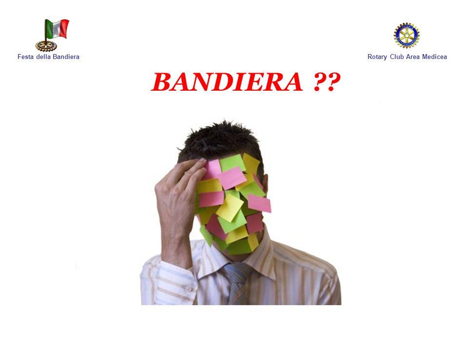 Rotary Club Area MediceaFesta della Bandiera BANDIERA ??