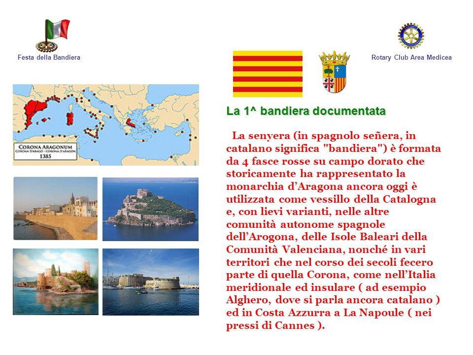 Rotary Club Area MediceaFesta della Bandiera La 1^ bandiera documentata La senyera (in spagnolo señera, in catalano significa
