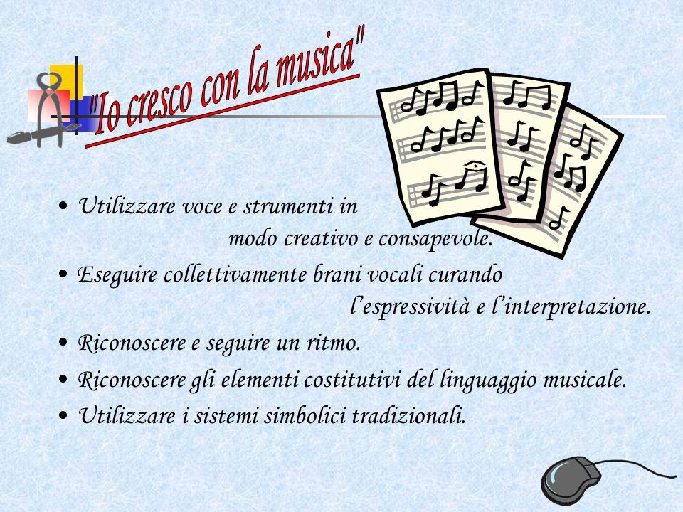 Utilizzare voce e strumenti in modo creativo e consapevole.