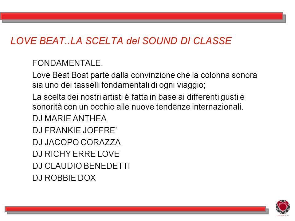 LOVE BEAT..LA SCELTA del SOUND DI CLASSE FONDAMENTALE.