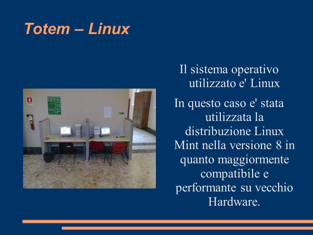 Totem – Linux Il sistema operativo utilizzato e' Linux In questo caso e' stata utilizzata la distribuzione Linux Mint nella versione 8 in quanto maggi