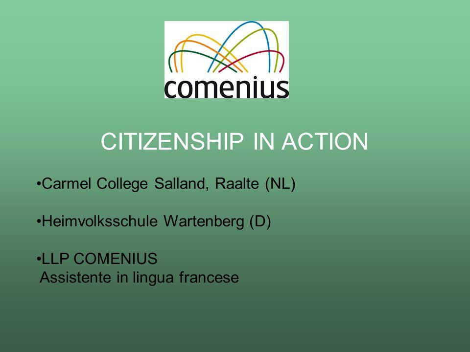 CITIZENSHIP IN ACTION Carmel College Salland, Raalte (NL) Heimvolksschule Wartenberg (D) LLP COMENIUS Assistente in lingua francese
