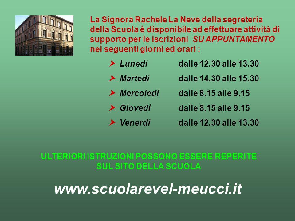 La Signora Rachele La Neve della segreteria della Scuola è disponibile ad effettuare attività di supporto per le iscrizioni SU APPUNTAMENTO nei seguen