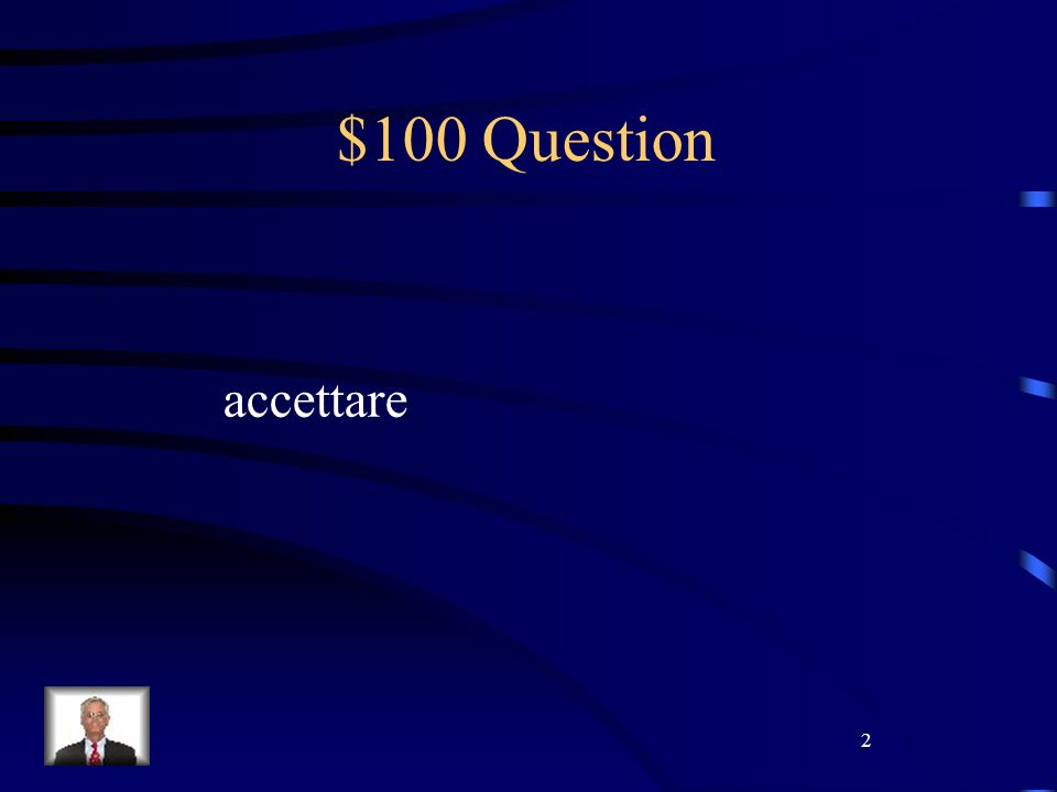 2 $100 Question accettare