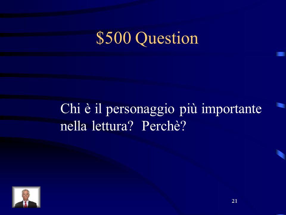 21 $500 Question Chi è il personaggio più importante nella lettura Perchè