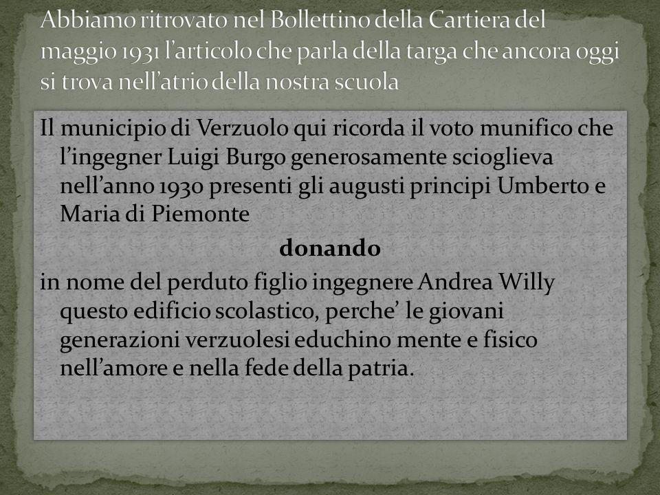 Il municipio di Verzuolo qui ricorda il voto munifico che lingegner Luigi Burgo generosamente scioglieva nellanno 1930 presenti gli augusti principi U