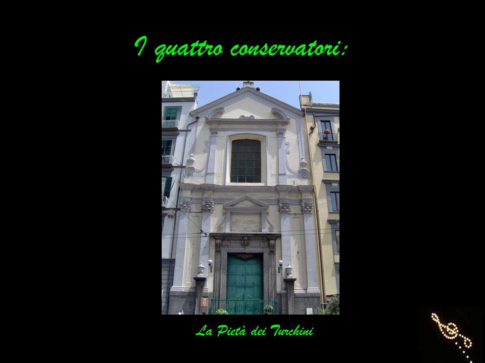 I quattro conservatori: La Pietà dei Turchini