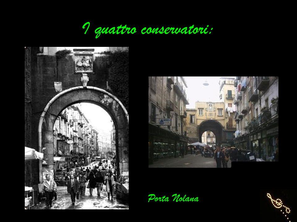 I quattro conservatori: Porta Nolana