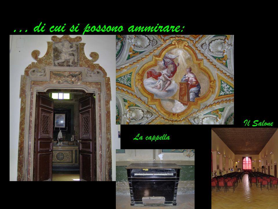 … di cui si possono ammirare: La cappella Il Salone