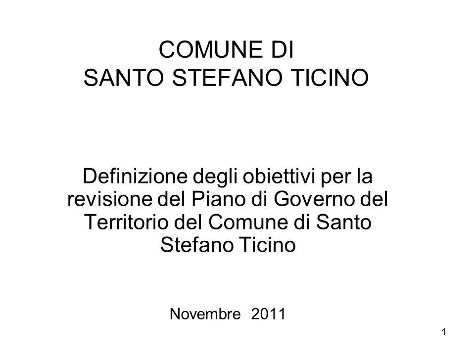 1 COMUNE DI SANTO STEFANO TICINO Definizione degli obiettivi per la revisione del Piano di Governo del Territorio del Comune di Santo Stefano Ticino N