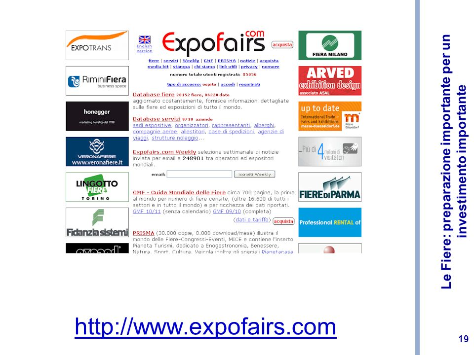 Le Fiere: preparazione importante per un investimento importante 19 http://www.expofairs.com