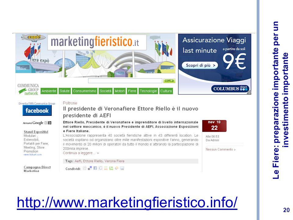 Le Fiere: preparazione importante per un investimento importante 20 http://www.marketingfieristico.info/