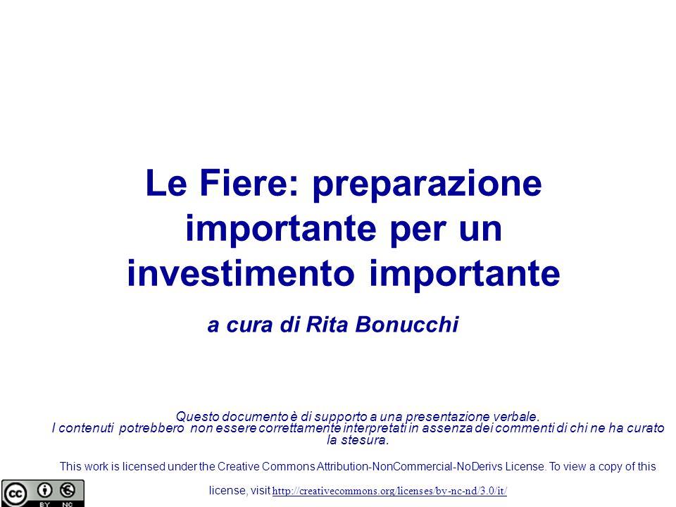 Le Fiere: preparazione importante per un investimento importante Questo documento è di supporto a una presentazione verbale. I contenuti potrebbero no