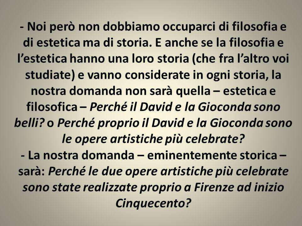 - Tra il 1498 e il 1512 la Repubblica di Firenze (1115-1532) era tenuta dal gonfaloniere Pier Soderini.