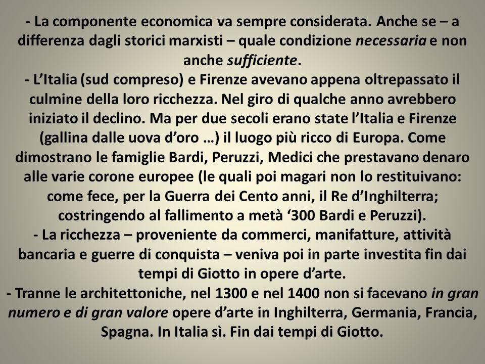 - Almeno 200 anni di arte e ricchezza (in una leadership economica e culturale che lItalia non riavrà più; così come la Grecia non ha più avuto lAtene di Pericle) stanno dunque dietro le spalle del David e della Gioconda.