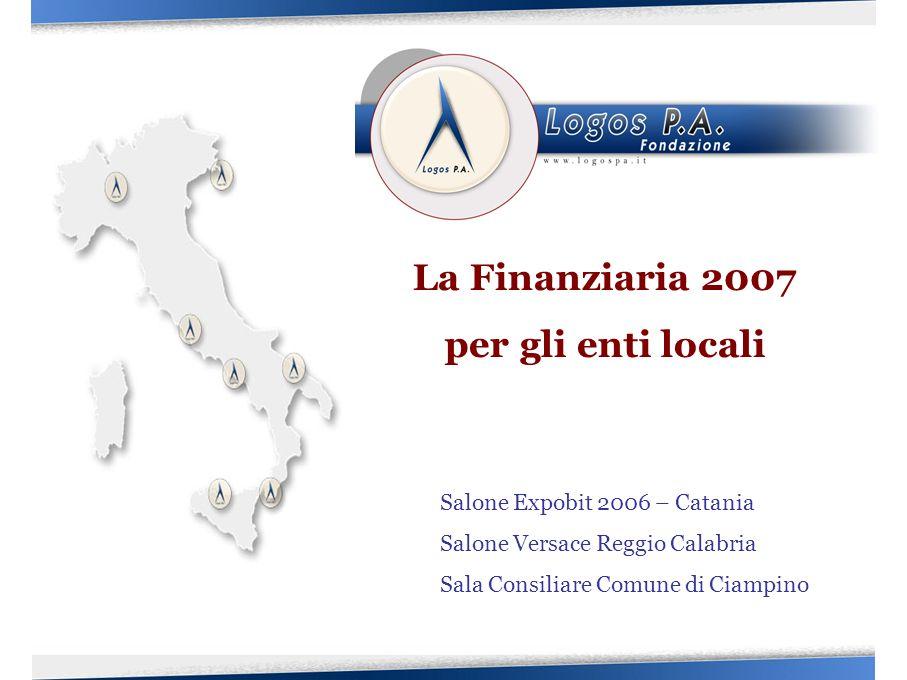La Finanziaria 2007 per gli enti locali Salone Expobit 2006 – Catania Salone Versace Reggio Calabria Sala Consiliare Comune di Ciampino