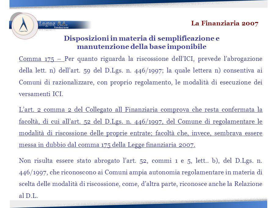 Comma 175 – Per quanto riguarda la riscossione dellICI, prevede labrogazione della lett.