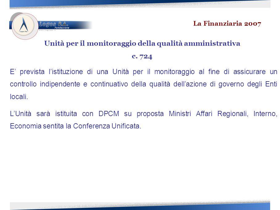 E prevista listituzione di una Unità per il monitoraggio al fine di assicurare un controllo indipendente e continuativo della qualità dellazione di governo degli Enti locali.