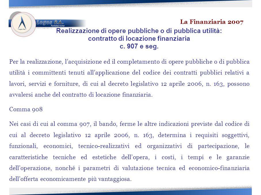 Per la realizzazione, lacquisizione ed il completamento di opere pubbliche o di pubblica utilità i committenti tenuti allapplicazione del codice dei contratti pubblici relativi a lavori, servizi e forniture, di cui al decreto legislativo 12 aprile 2006, n.