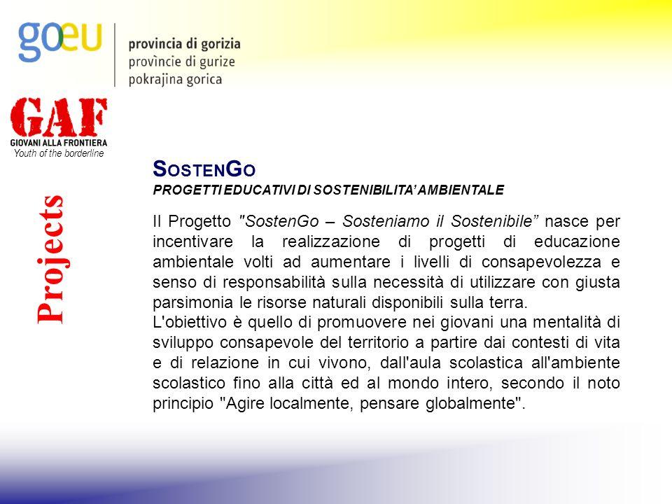 Youth of the borderline Projects S OSTEN G O PROGETTI EDUCATIVI DI SOSTENIBILITA AMBIENTALE Il Progetto