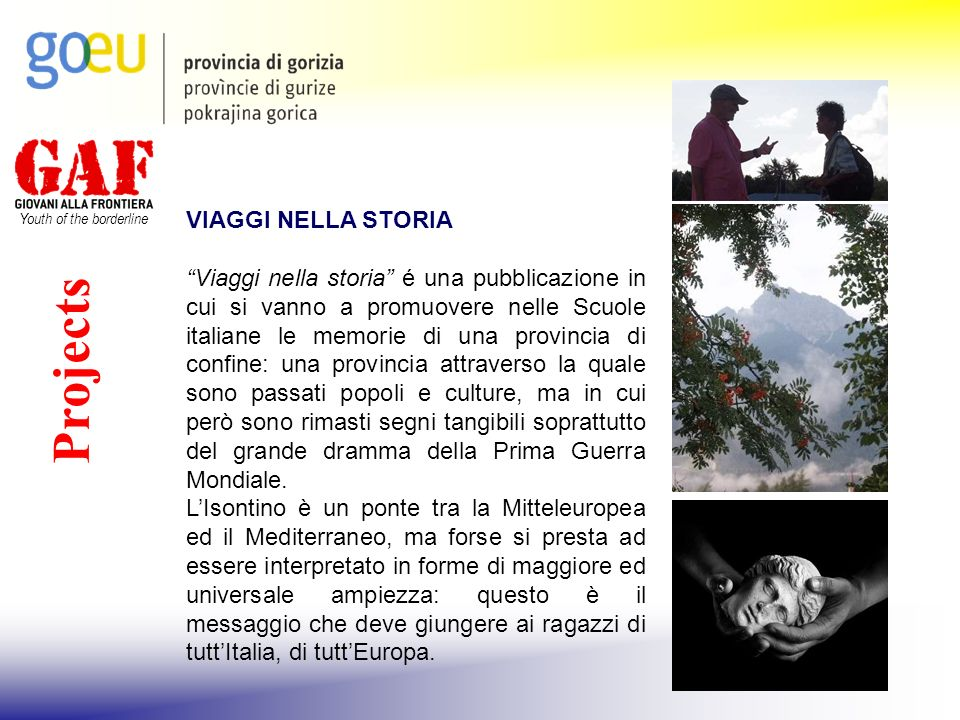 Youth of the borderline Projects VIAGGI NELLA STORIA Viaggi nella storia é una pubblicazione in cui si vanno a promuovere nelle Scuole italiane le mem
