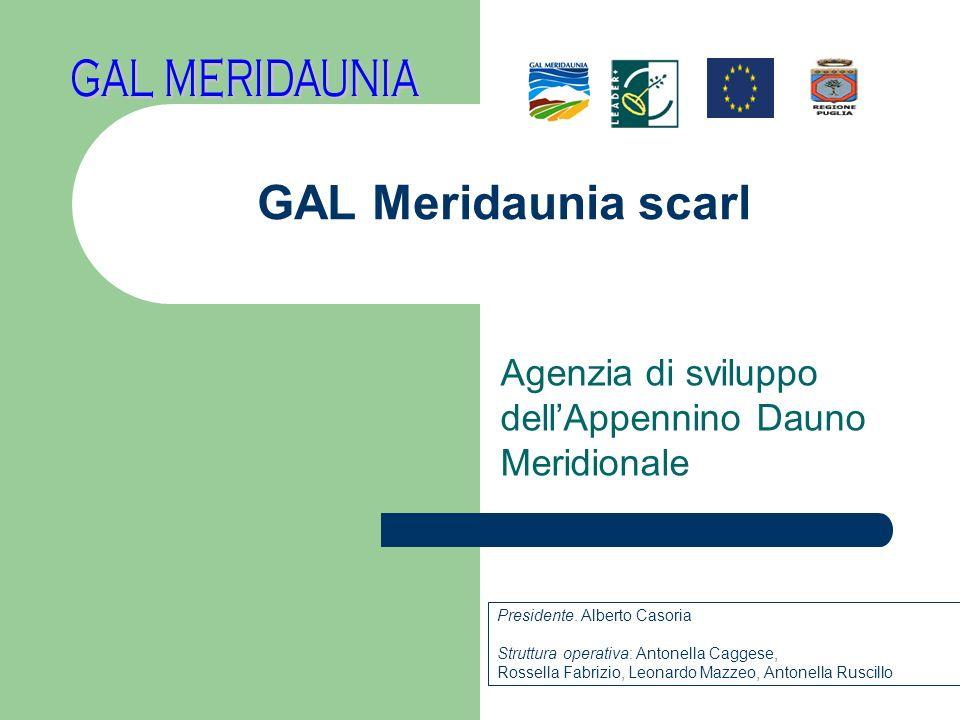 GAL Meridaunia scarl Agenzia di sviluppo dellAppennino Dauno Meridionale Presidente.