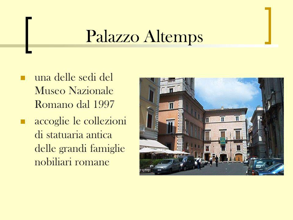 Palazzo Altemps una delle sedi del Museo Nazionale Romano dal 1997 accoglie le collezioni di statuaria antica delle grandi famiglie nobiliari romane