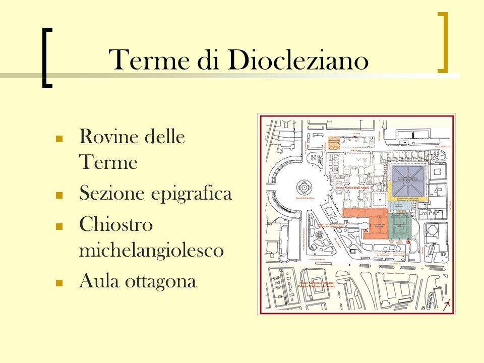 Terme di Diocleziano Rovine delle Terme Sezione epigrafica Chiostro michelangiolesco Aula ottagona