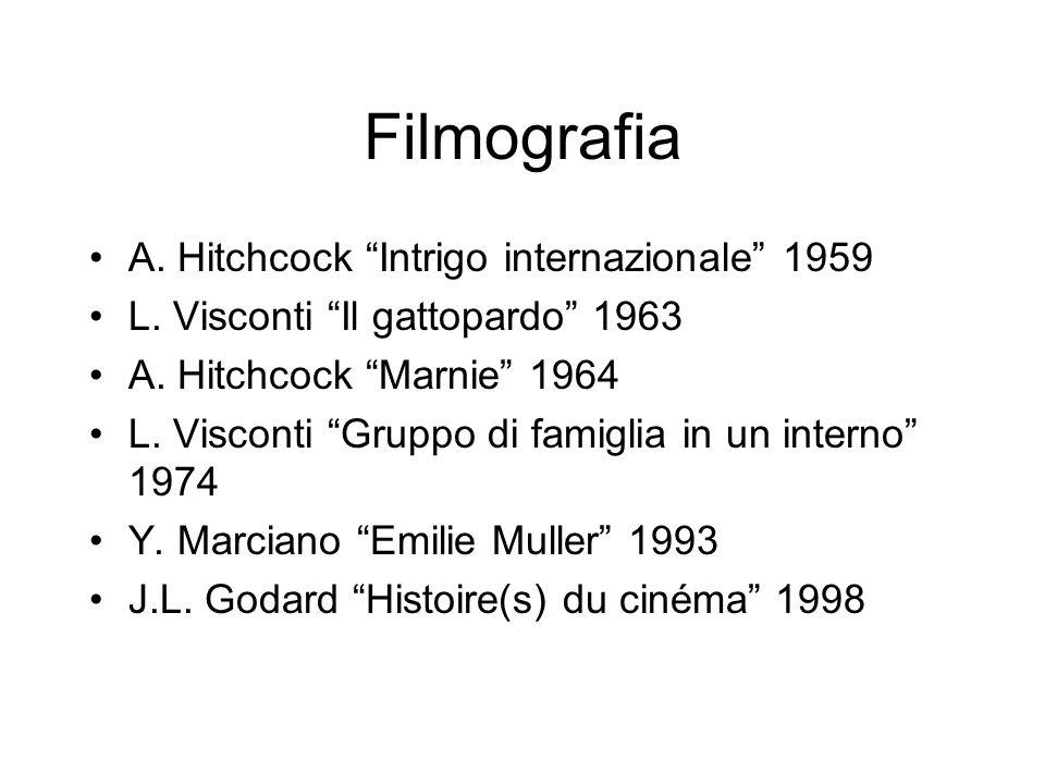Filmografia A. Hitchcock Intrigo internazionale 1959 L. Visconti Il gattopardo 1963 A. Hitchcock Marnie 1964 L. Visconti Gruppo di famiglia in un inte