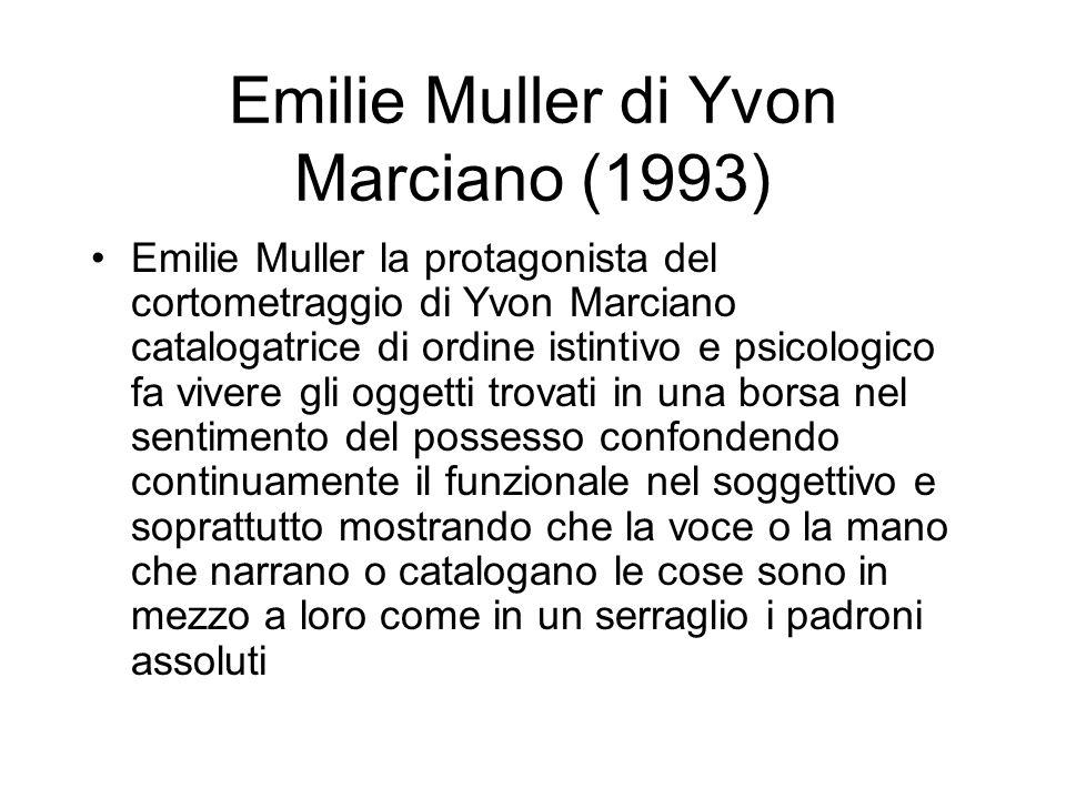 Emilie Muller di Yvon Marciano (1993) Emilie Muller la protagonista del cortometraggio di Yvon Marciano catalogatrice di ordine istintivo e psicologic