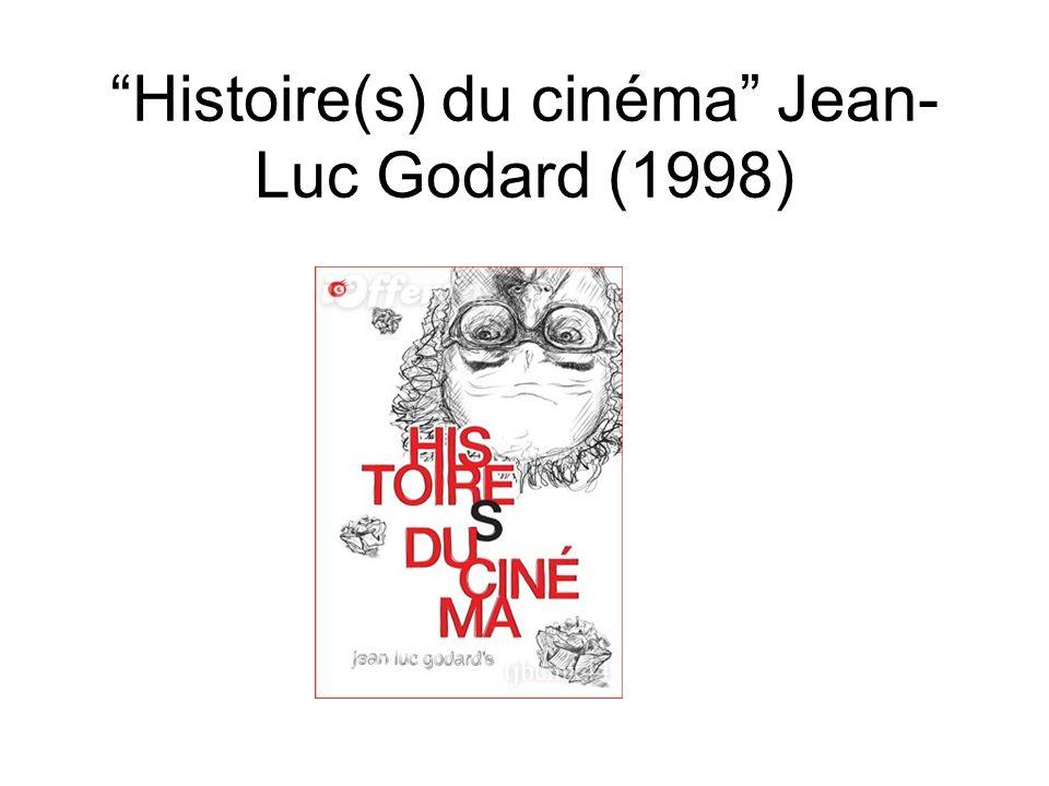 Histoire(s) du cinéma Jean- Luc Godard (1998)