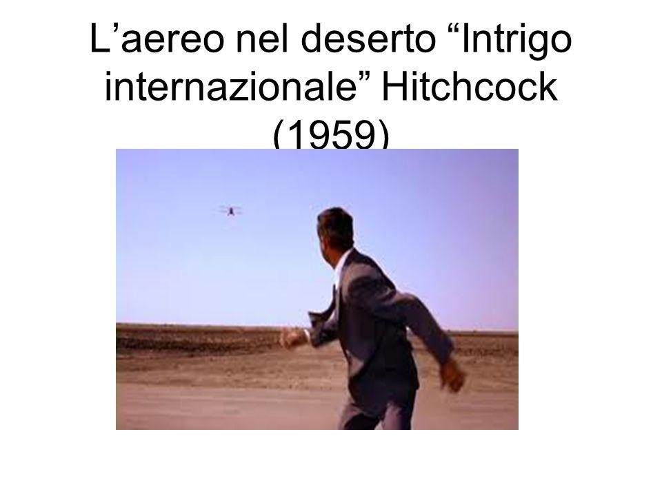 Laereo nel deserto Intrigo internazionale Hitchcock (1959)