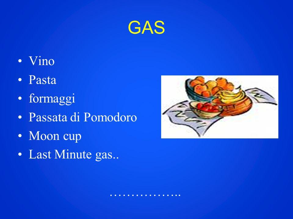 GAS Vino Pasta formaggi Passata di Pomodoro Moon cup Last Minute gas.. ……………..