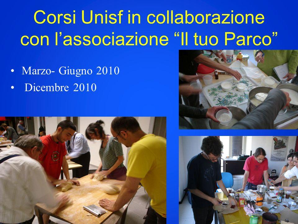 Corsi Unisf in collaborazione con lassociazione Il tuo Parco Marzo- Giugno 2010 Dicembre 2010
