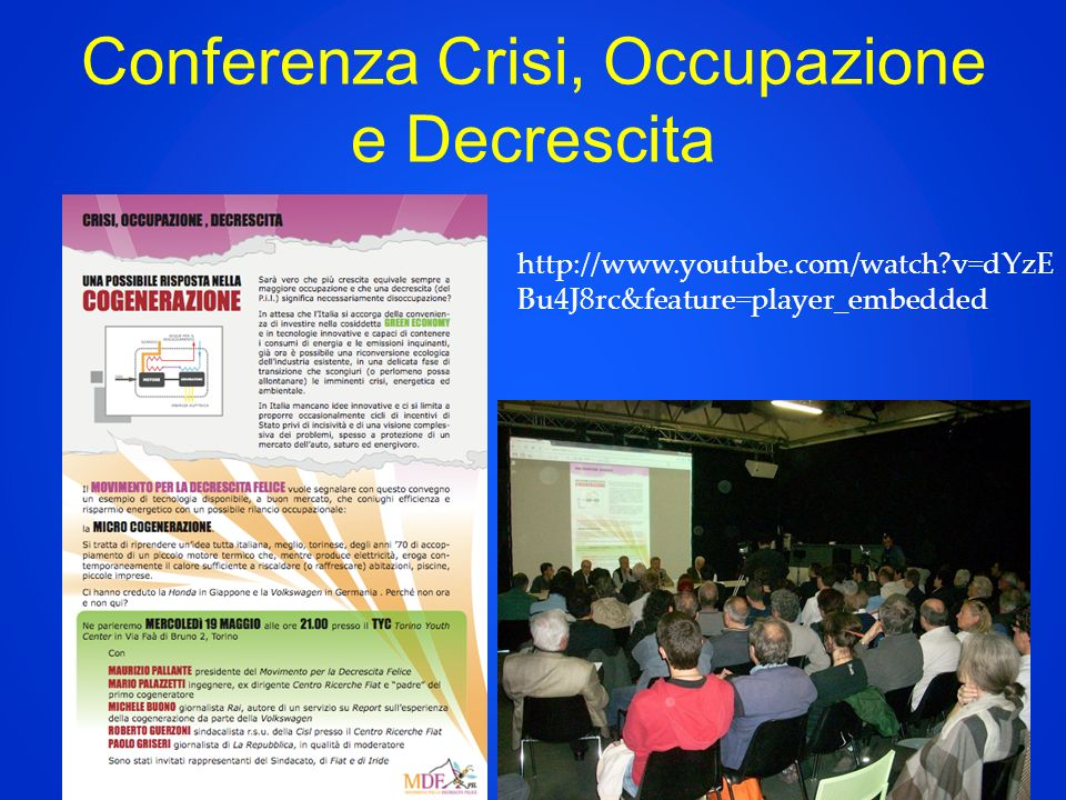Conferenza Crisi, Occupazione e Decrescita http://www.youtube.com/watch v=dYzE Bu4J8rc&feature=player_embedded