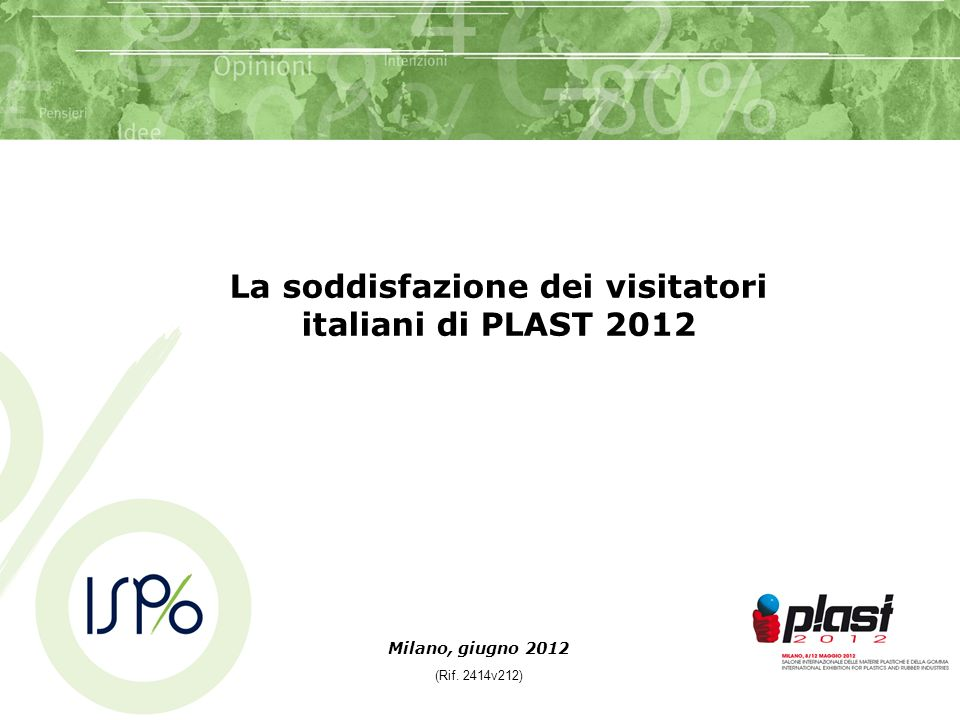 Milano, giugno 2012 (Rif. 2414v212) La soddisfazione dei visitatori italiani di PLAST 2012