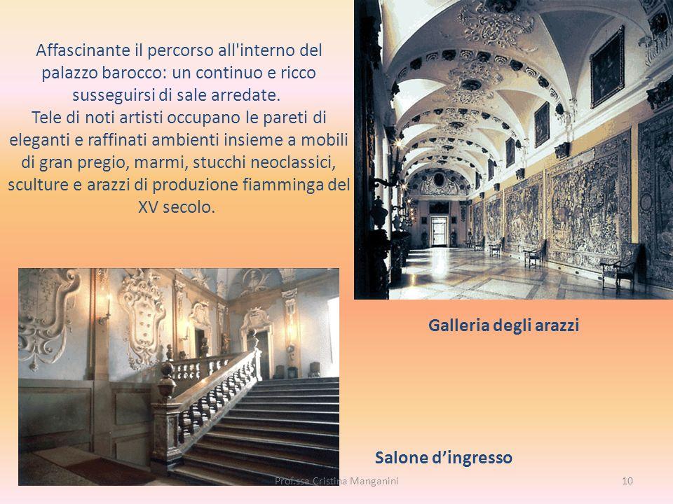 Affascinante il percorso all'interno del palazzo barocco: un continuo e ricco susseguirsi di sale arredate. Tele di noti artisti occupano le pareti di