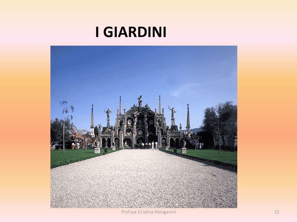 I GIARDINI 12Prof.ssa Cristina Manganini