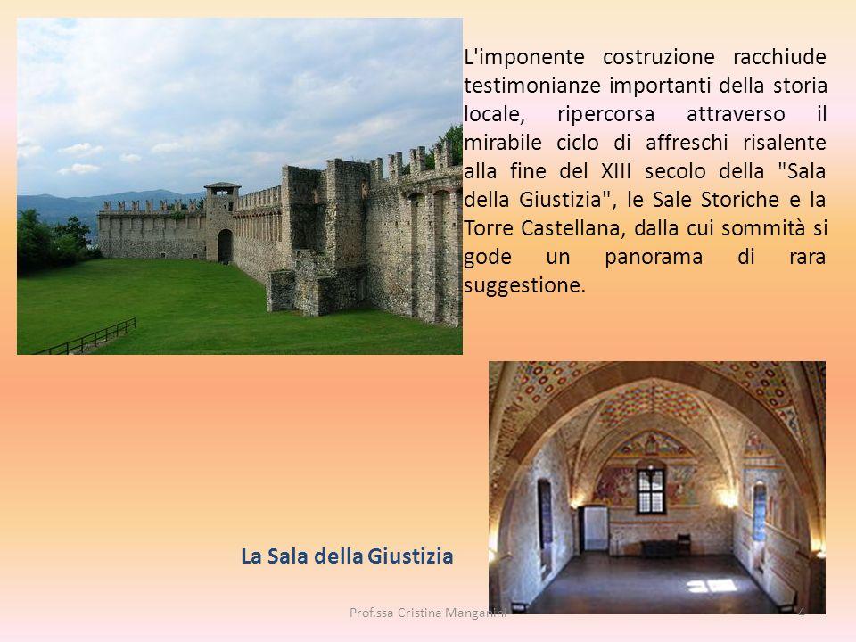 L'imponente costruzione racchiude testimonianze importanti della storia locale, ripercorsa attraverso il mirabile ciclo di affreschi risalente alla fi