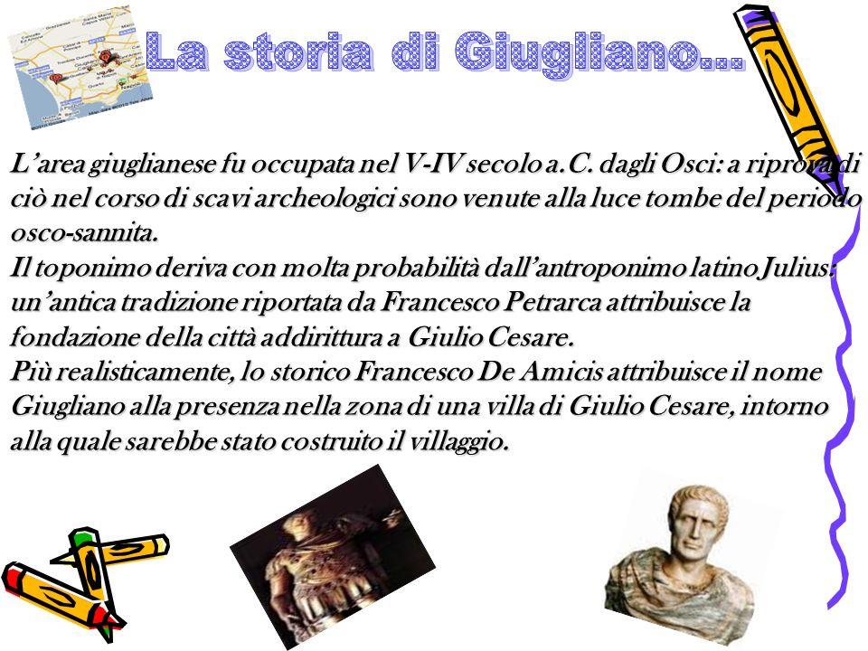 Larea giuglianese fu occupata nel V-IV secolo a.C. dagli Osci: a riprova di ciò nel corso di scavi archeologici sono venute alla luce tombe del period