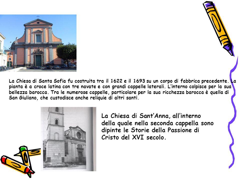 La Chiesa di Santa Sofia fu costruita tra il 1622 e il 1693 su un corpo di fabbrica precedente. La pianta è a croce latina con tre navate e con grandi
