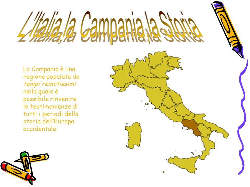 La Campania è una regione popolata da tempi remotissimi nella quale è possibile rinvenire le testimonianze di tutti i periodi della storia dellEuropa