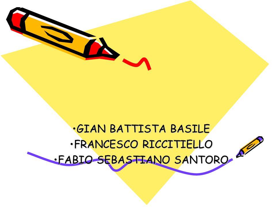 GIAN BATTISTA BASILEGIAN BATTISTA BASILE FRANCESCO RICCITIELLOFRANCESCO RICCITIELLO FABIO SEBASTIANO SANTOROFABIO SEBASTIANO SANTORO